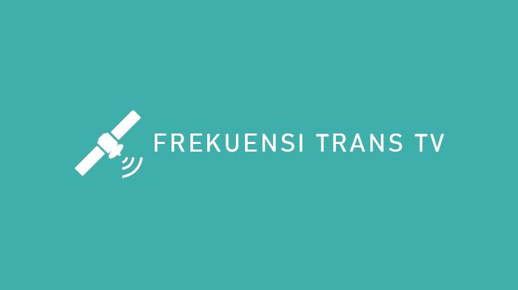 Daftar Frekuensi Trans TV Terbaru dari Palapa Telkom 4 dan UHF