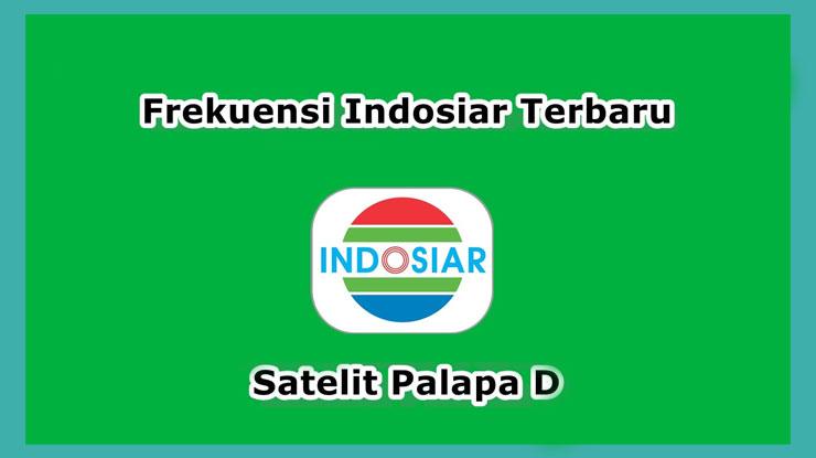 Frekuensi Indosiar Di Satelit Palapa D