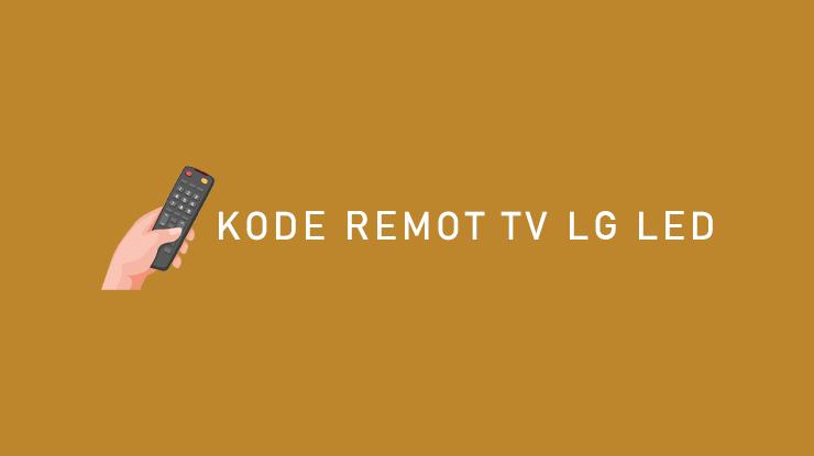 Kode Remot TV LG LED
