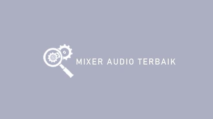 Mixer Audio Terbaik