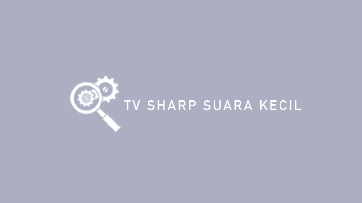 TV Sharp Suara Kecil