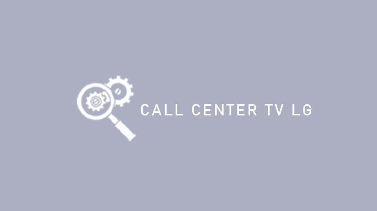 Call Center TV LG