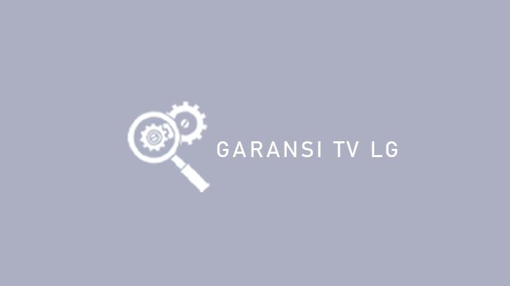 Garansi TV LG