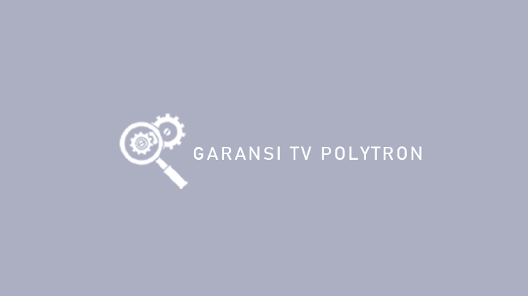 Garansi TV Polytron