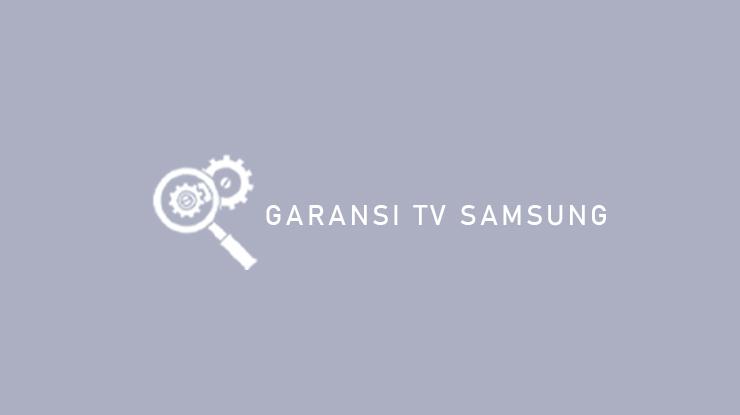 Garansi TV Samsung