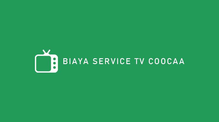 Biaya Service TV Coocaa