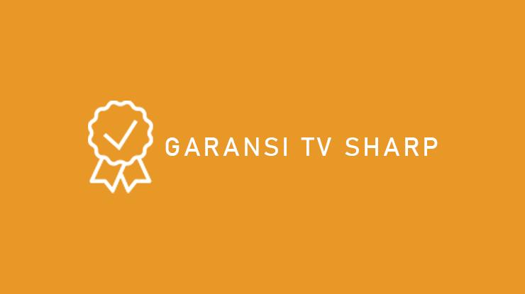 Garansi TV Sharp
