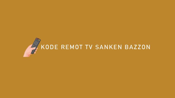 Kode Remot TV Sanken Bazzon