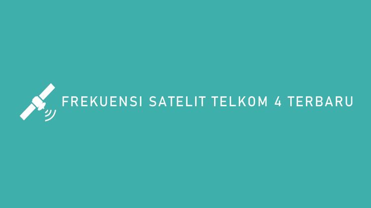 Frekuensi Satelit Telkom 4 Terbaru