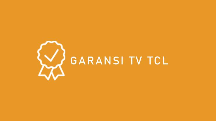 Garansi TV TCL
