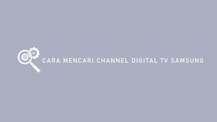 Cara Mencari Channel Digital TV Samsung