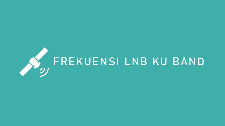 Frekuensi LNB Ku Band