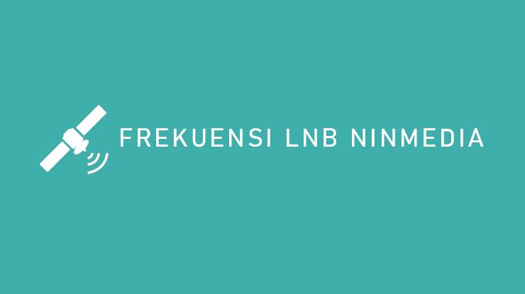 Frekuensi LNB Ninmedia