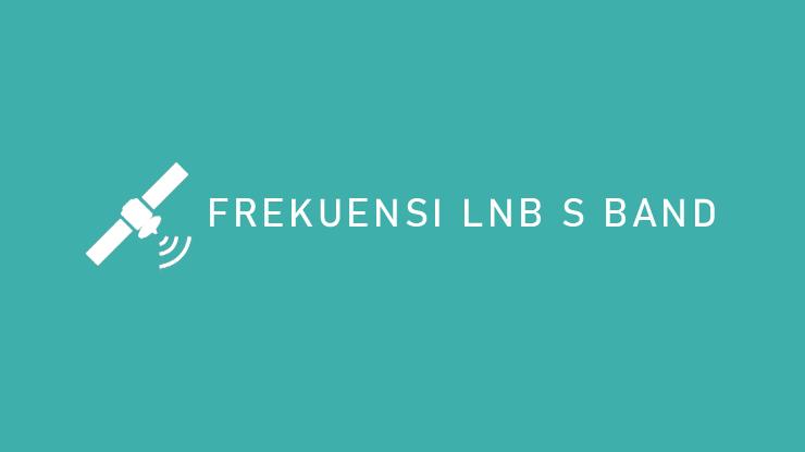 Frekuensi LNB S Band