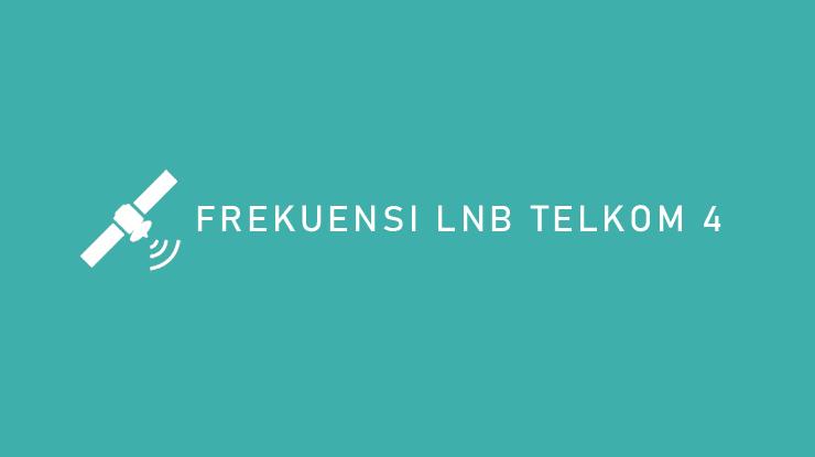 Frekuensi LNB Telkom 4