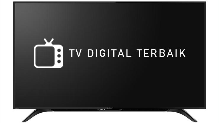 Rekomendasi TV Digital Terbaik