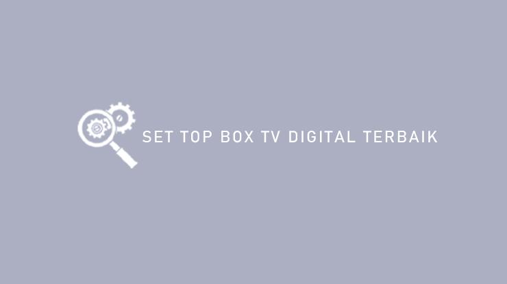 Set Top Box TV Digital Terbaik