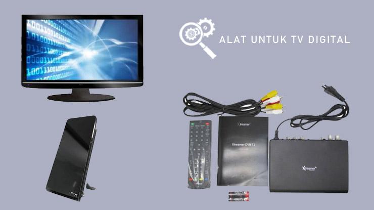 Alat Untuk TV Digital.