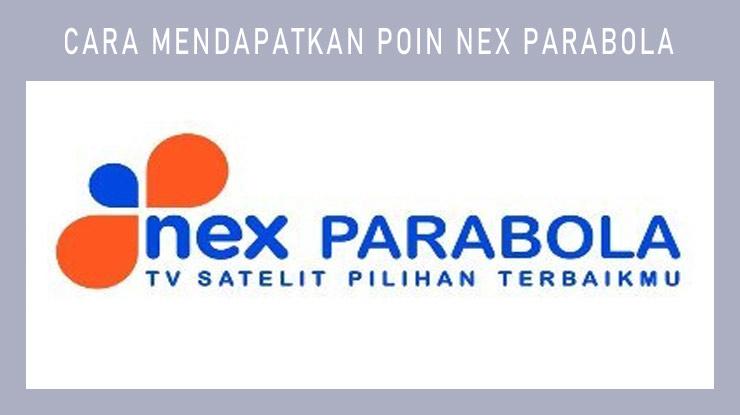 Cara Mendapatkan Poin Nex Parabola 2021