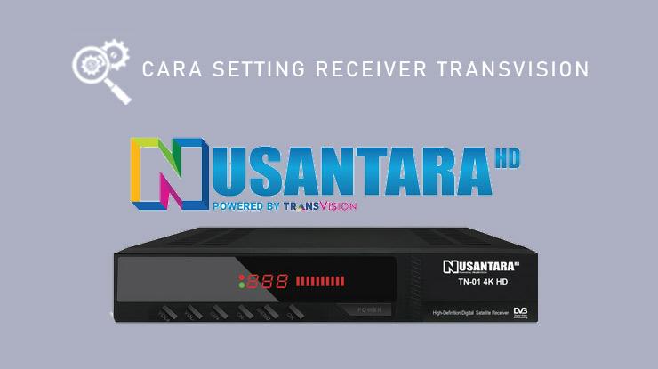 Cara Setting Receiver Transvision.