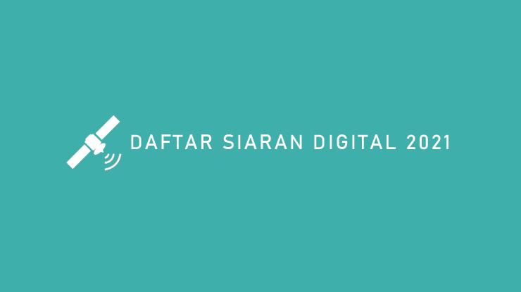 Daftar Siaran Digital 2021