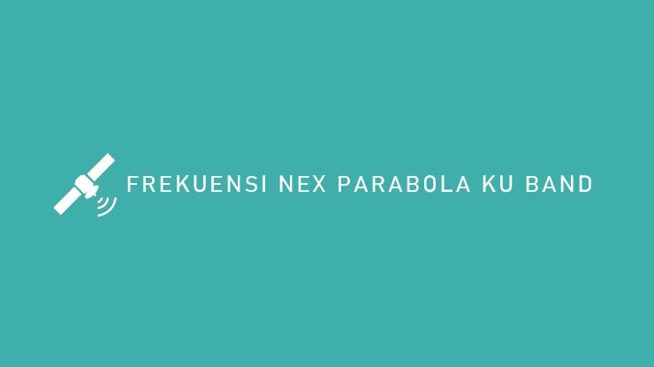 Frekuensi Nex Parabola Ku Band 2