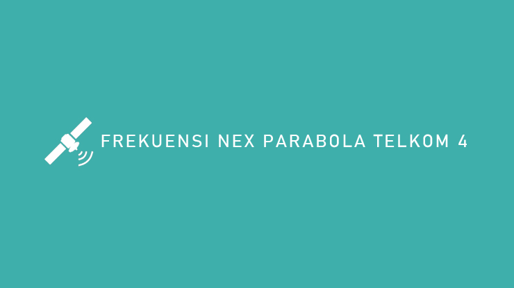 Frekuensi Nex parabola Telkom 4