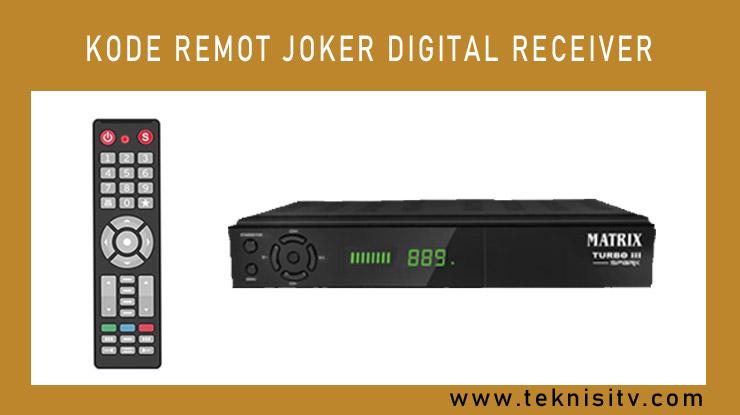 Kumpulan Kode Remot Joker Digital Receiver