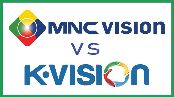MNC Vision Vs K Vision.
