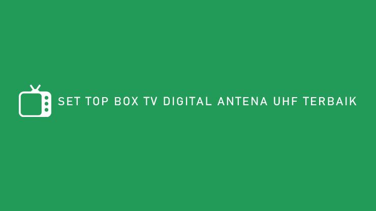 Set Top Box TV Digital Antena UHF Terbaik