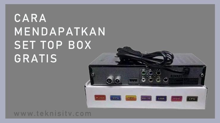 Cara Mendapatkan Set Top Box Gratis.