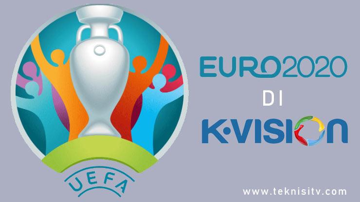 Cara Menonton EURO 2020 Melalui K Vision
