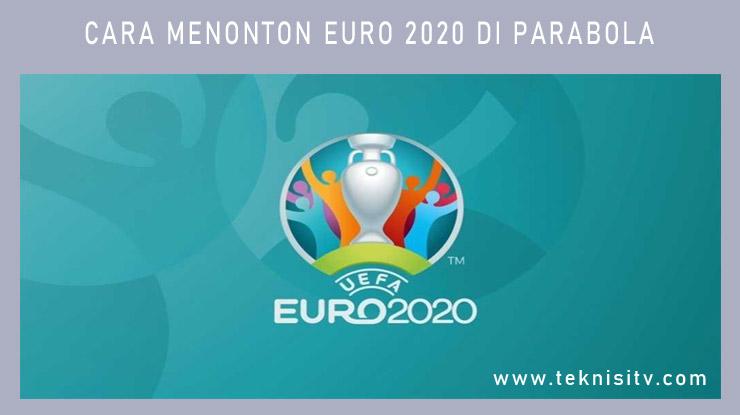 Cara Menonton EURO 2020 di Parabola.