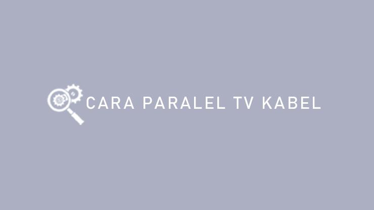 Cara Paralel TV kabel