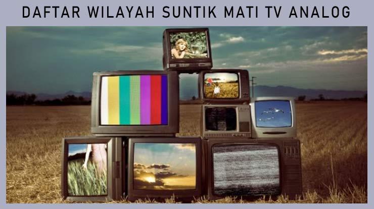 Daftar Wilayah Suntik Mati TV Analog
