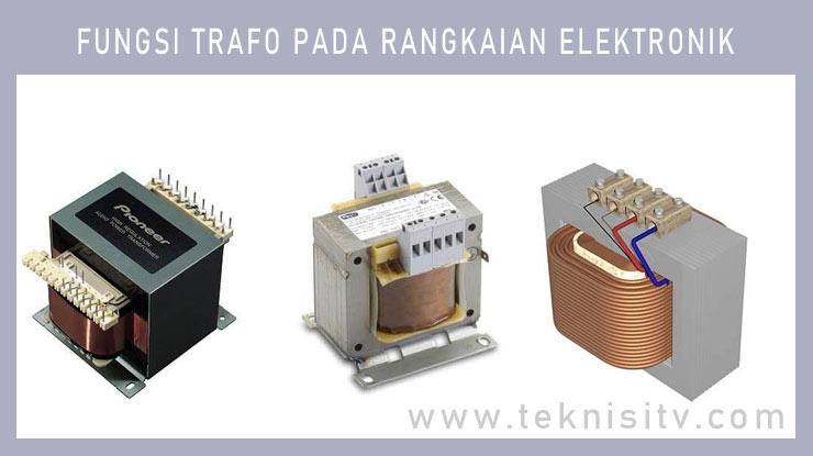 Fungsi Trafo Pada Rangkaian Elektronik.
