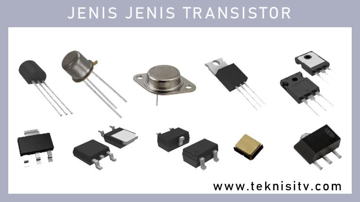 Jenis Jenis Transistor.