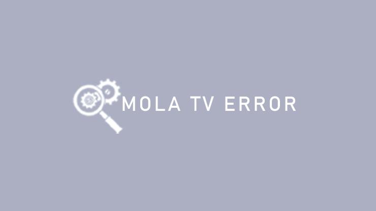 Mola TV Error