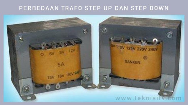 Perbedaan Trafo Step Up dan Step Down.