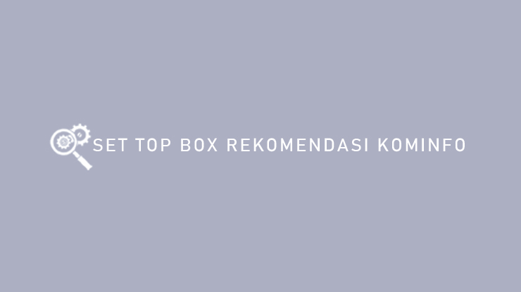 Set Top Box Rekomendasi Kominfo