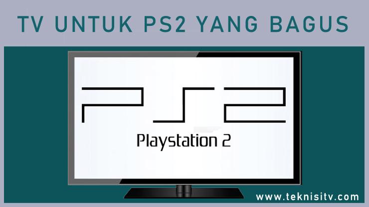 TV Untuk PS2 Yang Bagus.