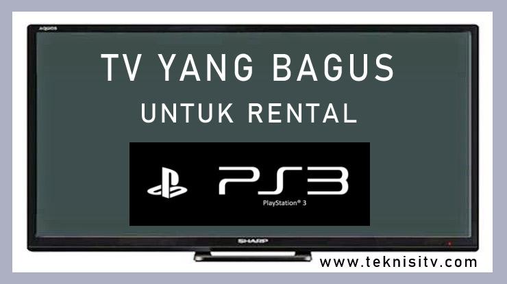 TV Yang Bagus Untuk Rental PS3. 1