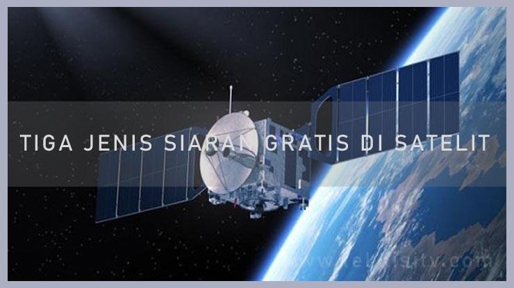 Tiga Jenis Siaran Gratis di Satelit