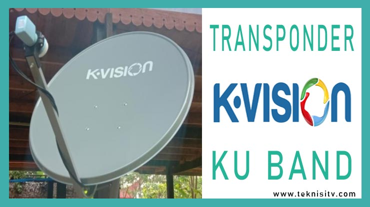 Transponder K Vision Ku Band.