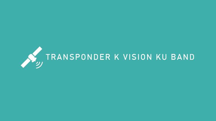 Transponder K Vision Ku Band