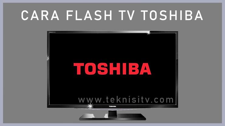 Cara Flash TV Toshiba