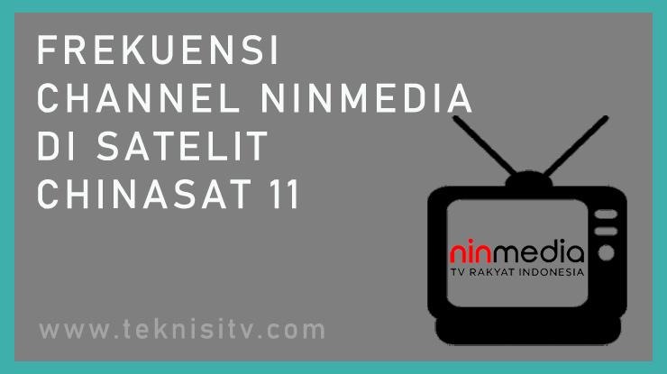 Frekuensi Channel Ninmedia Di Satelit Chinasat 11