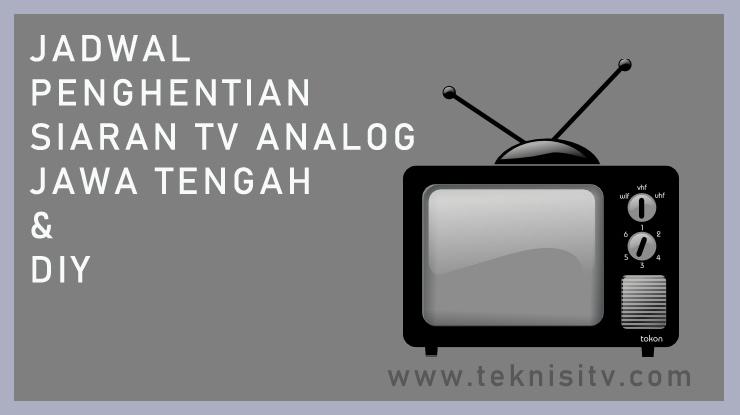 Jadwal Penghentian Siaran TV Analog Jawa Tengah dan DIY.