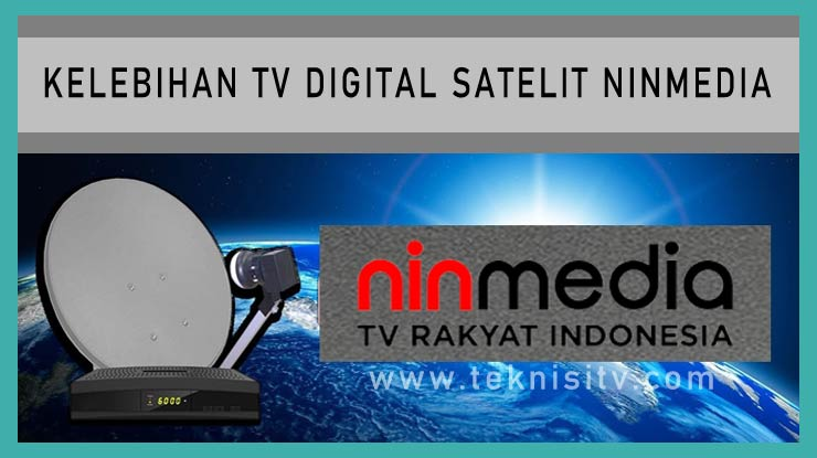 Kelebihan Televisi Digital Satelit Ninmedia 1
