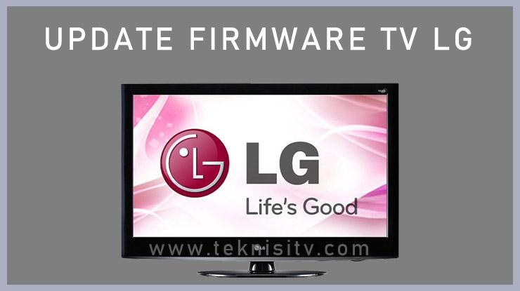 Langkah Langkah Update Firmware TV LG